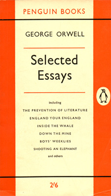 George Orwell: Selected Essays. Publisher: 'Penguin Books with ...